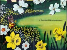 """I just planted daffodil bulbs, because I want to live in this RICHARD SCARRY's illustration, from the book """"I AM A BUNNY""""."""