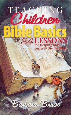 Teaching Children Bible Basics is a book of 34 Old and New Testament lessons that helps children ages learn how to use the Bible. The lessons and activities are designed to teach children how the Bible came to be, how to use this important book,. Sunday School Activities, Bible Activities, Sunday School Lessons, Church Activities, Bible Study For Kids, Bible Lessons For Kids, Kids Bible, Children's Bible, Bible Verses