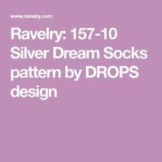 Ravelry: 157-10 Silver Dream Socks pattern by DROPS design