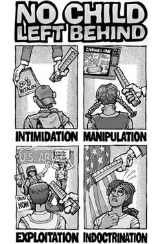 No child left behind intimidation manipulation exploitation indoctrination Howard Zinn, Only In America, Leave Behind, Political Cartoons, Satirical Cartoons, Change The World, Collage Art, True Stories, Politics