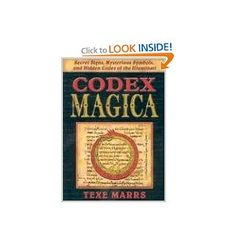 Codex Magica: Secret Signs, Mysterious Symbols, and Hidden Codes of the Illuminati: Texe Marrs: