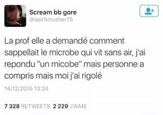 """Pour ceux qui ont pas compris il faut enlever le """"r"""" a microbe (air)😂😂 A Silence Voice, Funny Jokes, Hilarious, Best Tweets, Lol, Image Fun, How To Speak French, Bff Quotes, Really Funny"""