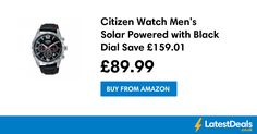 Citizen Watch Men's Solar Powered with Black Dial Save £159.01, £89.99 at Amazon
