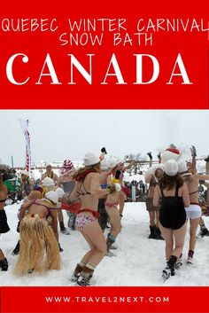 The Snow Bath is the highlight of Quebec City's Winter Carnival. Would you strip naked and frolic in the snow? Travel Articles, Travel Photos, Quebec Winter Carnival, Quebec City, Cruise Vacation, Canada Travel, Cool Places To Visit, Trip Planning, Travel