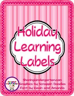 Holiday Learning Labels... 25 sheets of labels for all the holidays. This will save you from writing and writing notes home.