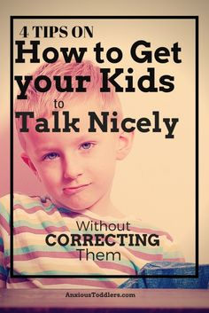 Do your kids talk disrespectfully to you? Do you wish you didn't always have to correct them? Learn an approach to teach your kids to talk nicely to you without correcting!