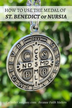 How to Use the St. Benedict Medal | Get Fed | A Catholic Blog to Feed Your Faith