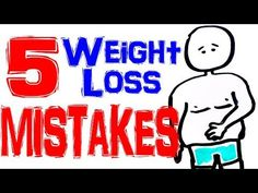 5 Common Weight Loss Mistakes - Improve Your Weight Loss Success - YouTube