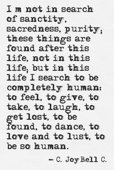 This is so insanely good... I'm not going for perfect, I'm going for humanity -- to experience every corner of the messiness.