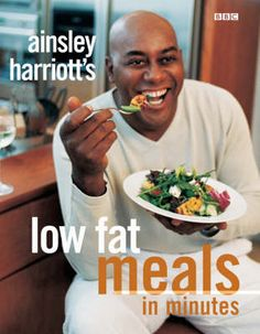 """Ainsley Harriott """"Low Fat Meals in Minutes"""""""