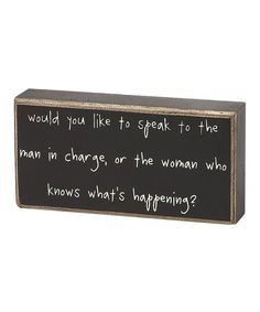 Take a look at this 'Man in Charge' Box Sign by Collins on #zulily today!