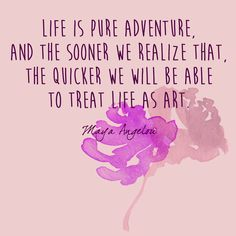 Pure Adventure - Maya Angelou's Most Inspiring Words - Photos Wisdom Quotes, Art Quotes, Motivational Quotes, Life Quotes, Inspirational Quotes, Crush Quotes, Relationship Quotes, Qoutes, Relationships