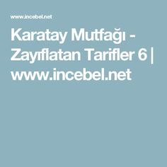 Karatay Mutfağı - Zayıflatan Tarifler 6 | www.incebel.net