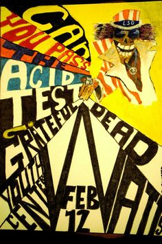 Can You Pass The Acid Test. The Grateful Dead and The Merry Pranksters. February 12th, 1966.