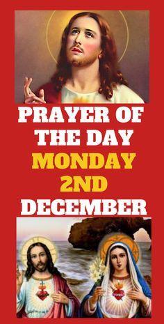 Prayer of the Day, Monday December God Answers Prayers, Answered Prayers, Catholic Prayers, Holy Spirit Prayer, Monday Prayer, Sick, Prayer For The Day, Christian Prayers, Praying To God