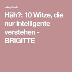 Häh?: 10 Witze, die nur Intelligente verstehen - BRIGITTE
