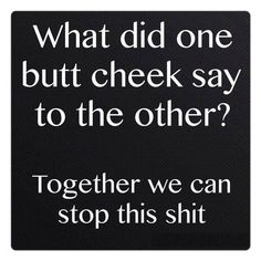 What Did One Butt Cheek Say - http://shareitsfunny.com/2016/02/23/one-butt-cheek-say/ - #shareitsfunny #funny #funnyjokes