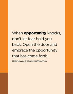 When Opportunity Knocks On Your Door Always Be Willing To Take A