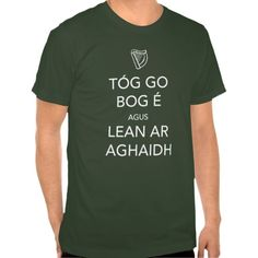 Keep Calm and Carry On as GAEILGE T Shirt