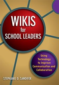 Wikis for School Leaders by Stephanie Sandifer available at Eye on Education.  Click image above for more information and code for purchase discount.