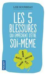 LES CINQ BLESSURES QUI EMPECHENT D'ETRE SOI-MEME - BOURBEAU, LISE
