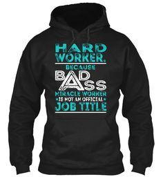 Hard Worker. - Badass #HardWorker.