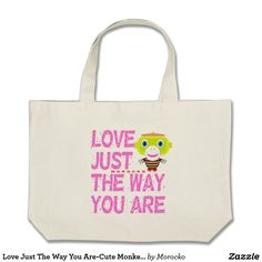 Shop Love Just The Way You Are-Cute Monkey-Morocko Large Tote Bag created by Morocko. You Are Cute, The Way You Are, Love You, Cute Monkey, No Way, Totes, Reusable Tote Bags, Birthday, Fun