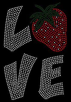 Sparkly Rhinestone Strawberry LOVE Iron on by BlingTownSparkles, $15.00