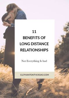 11 Benefits of long distance relationships