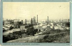 Standard Oil Refinery   Richmond, Ca  My grandfather George P Newcomb Sr. worked for stand oil