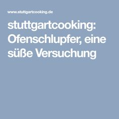 stuttgartcooking: Ofenschlupfer, eine süße Versuchung