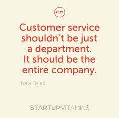 """""""Customer service shouldn't be just a department; it should be the entire company"""" -Tony Hsieh Peace Quotes, Dad Quotes, Work Quotes, Change Quotes, Attitude Quotes, Funny Quotes, Business Motivational Quotes, Business Quotes, Inspirational Quotes"""