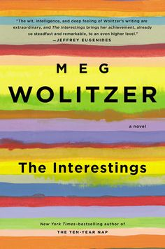 The Interestings Meg Wolitzer April 2013 Release - April 2013 Events in Music, Movies Art - Harper's BAZAAR