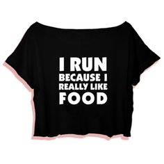 Crop Top I Run Because I Really Like Food. Buy 1 Get 1 Free Tumblr Crop Tee as seen on Etsy, Polyvore, Instagram and Forever 21. #tumblr #cropshirts #croptops #croptee #summer #teenage #polyvore #etsy #grunge #hipster #vintage #retro #funny #boho #bohemian