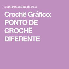 Crochê Gráfico: PONTO DE CROCHÊ DIFERENTE