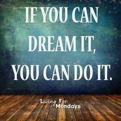 https://www.udemy.com/u/monjawessel/ If you can dream it, you can do it. #quote #quotes #dream #dreams #blue #room #motivation #inspiration #doit