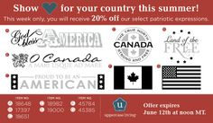 Show <3 for your country this summer!!!  You can receive 20% off with these select patriotic expressions. Whether you are in the US or Canada we have the patriotic expressions for you!!!