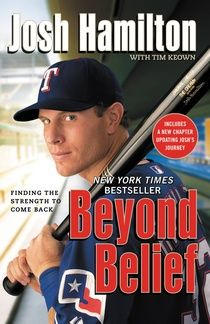"""Beyond Belief by Josh Hamilton: Every once in a while it's good to re-live """"The Dream."""""""