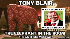 Tony Blair: The Elephant In The Room - The David Icke Videocast
