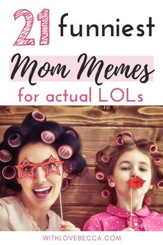 Funny mom memes that will have you laughing out loud and nodding in agreement. Motherhood is hard - but with laughs it can be a lot easier and more fun!