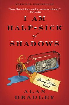 I am half sick of shadows- Alan Bradley   My favourite book in this series!