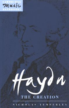 Haydn: The Creation ~ Nicholas Temperley ~ Cambridge University Press ~ c1991