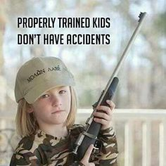 .Properly trained kids Don't have accidents