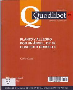 Galán, Carlos. Planto y Allegro por un ángel, op. 92. Concerto Grosso II. Alcalá de Henares: Fundación Universidad de Alcalá, 2014
