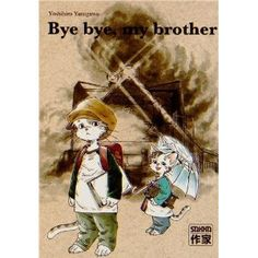 Bye Bye my brother
