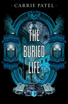 """Read """"The Buried Life Recoletta Book by Carrie Patel available from Rakuten Kobo. The gaslight and shadows of the underground city of Recoletta hide secrets and lies. When Inspector Liesl Malone investi. Fantasy Faction, New Books, Books To Read, Reading Projects, Secrets And Lies, Underground Cities, Best Mysteries, Fantasy Books, Book Of Life"""