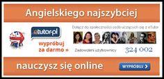 Angielskiego najszybciej nauczysz się online na platformie eTutor - sprawdź zupełnie za darmo na stronie: http://angielskionline.edu.pl/etutor