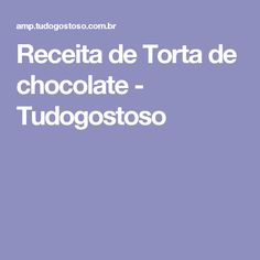 Receita de Torta de chocolate - Tudogostoso