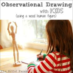 Observational Drawing with Kids -- Using a Wood Human Figure or Anatomical Model. Kids have fun creating poses and then translating them to paper!