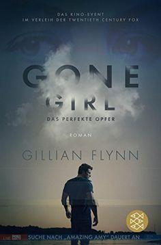 Gone Girl - Das perfekte Opfer: (Filmbuch) Roman - http://kostenlose-ebooks.1pic4u.com/2014/09/13/gone-girl-das-perfekte-opfer-filmbuch-roman/